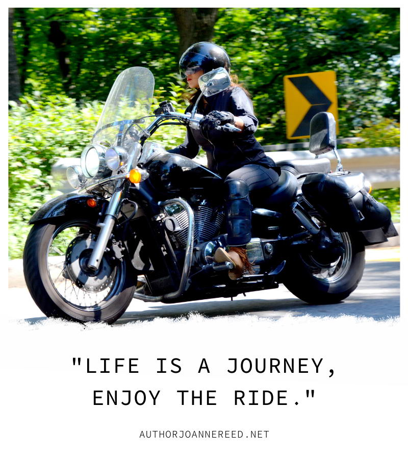 "authorjoannereed.net this is your quest ""Life is a journey, enjoy the ride."""