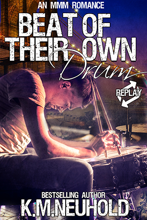 Beat of their Own Drum by KM Neuhold - Rockstar Gay Romance Book Cover