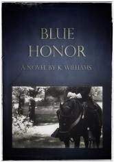 This is the cover I designed for Blue Honor when I first published the book. It made use of a photograph I had taken at a living history event. The design is very simple and effective, but it's not fantastic.