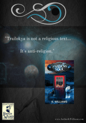 The Trailokya Trilogy, Book One: The Shadow Soul