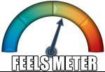 I sometimes wish people had a gauge like this to check