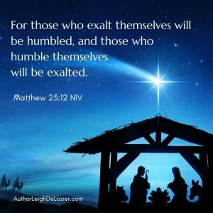 Those who humble themselves will be exalted Matthew 23:12