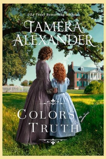 Colros of Truth by Tamera Alexander