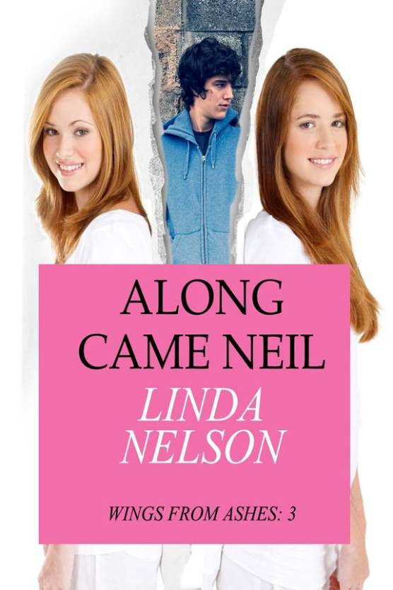 Along Came Neil - Wings From Ashes: Book 3