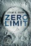 Zero Limit by Jeremy K. Brown