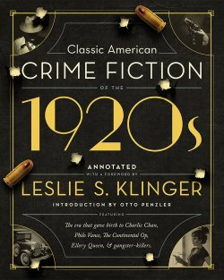 Classic American Crime Fiction of the 1920s edited by Leslie Klinger