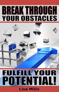 Break Through Your Obstacles, Fulfill Your Potential
