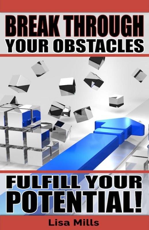 Break Through Your Obstacles: Fulfill Your Potential