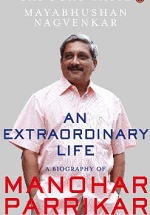 An Extraordinary Life: A Biography Of Manohar Parrikar