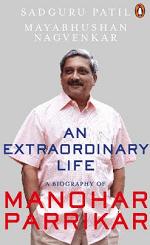 An Extraordinary Life: A Biography Of Manohar Parrikar