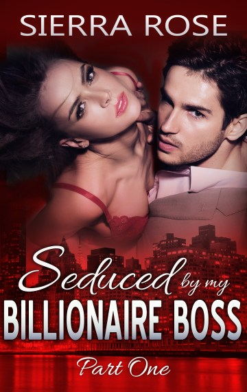 Seduced By My Billionaire Boss Part 1