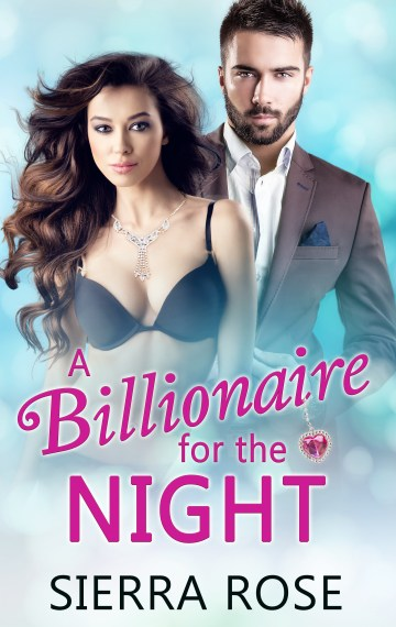 A Billionaire For The Night – book 2