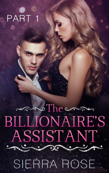 The Billionaire's Assistant – book 1