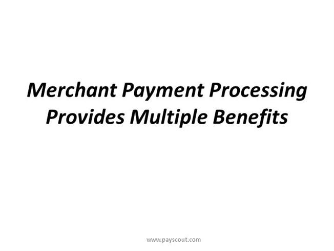 Merchant Payment Processing Provides Multiple Benefits