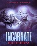 Incarnate Schism book cover