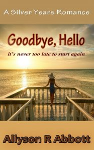 Goodbye, Hello by Allyson R. Abbott