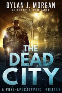 The Dead City by Dylan J. Morgan (The Dead Lands 2)
