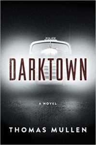 Dark Town by Thomas Mullen