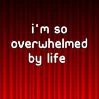 overwhelmed