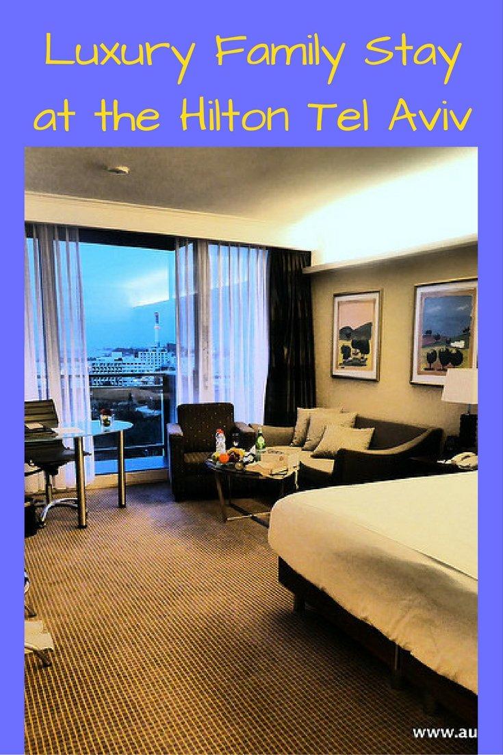 Luxury Family Stay at the Hilton Tel Aviv pin