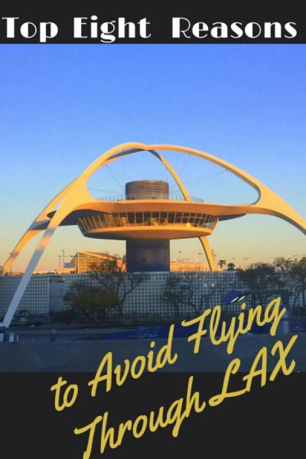 Top Eight Reasons to Avoid Flying Through LAX pin