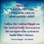 """Aging Out – for the first time in """"My Autism Life"""" – I'm scared for my son's future"""