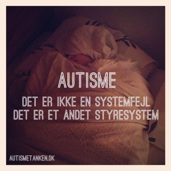 Autisme - det er ikke en systemfejl. Det er et andet styresystem.