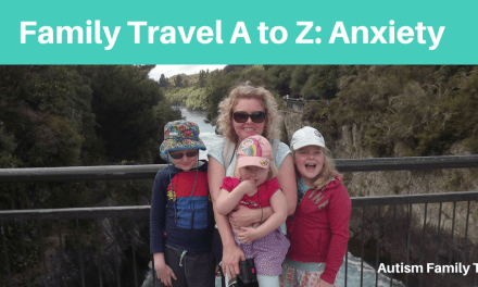 Family Travel A to Z: Anxiety