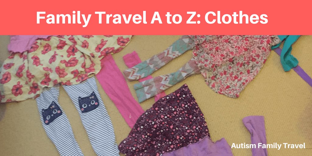 Family Travel A to Z: Clothes (Featured) - autismfamilytravel.com
