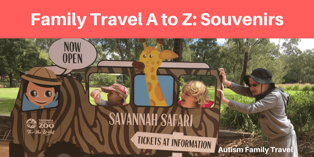 Family Travel A to Z: Souvenirs (Featured) - autismfamilytravel.com