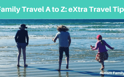 Family Travel A to Z: eXtra Travel Tips