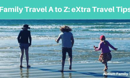 Family Travel A to Z: eXtra Travel Tips
