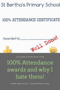 100% Attendance awards and why I hate them!