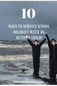 10 ways to survive school holidays with an Autistic child!