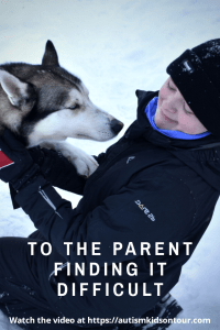To the parent finding it difficult