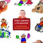 Juego, juguetes y discapacidad : La importancia del diseño universal