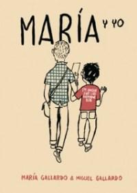 María y Yo es una novela gráfica de Miguel Gallardo del año 2007.