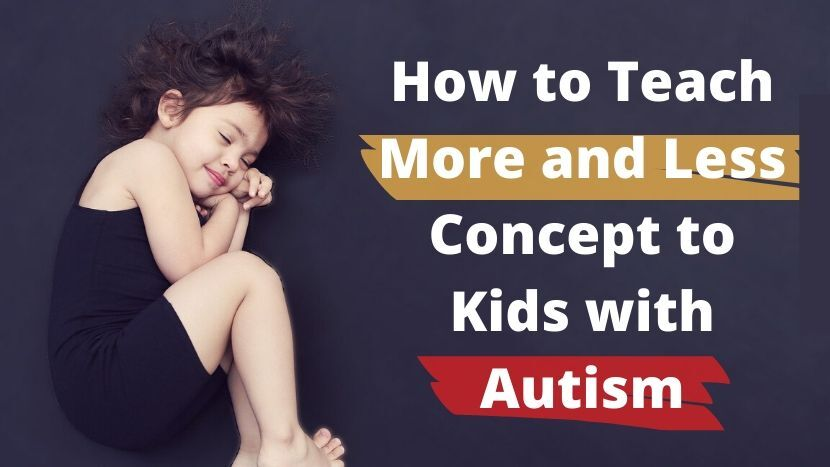How to Teach More and Less Concept to Kids with Autism