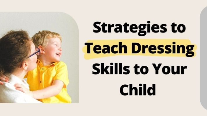 strategies to teach dressing skills