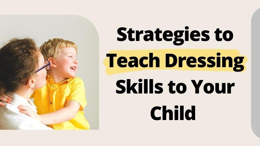 strategies to teach dressing skills