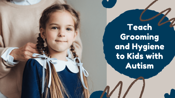 Teach Grooming and Hygiene to Kids with Autism