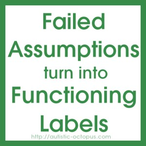 Failed Assumptions turn into Functioning Labels