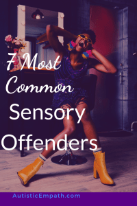 7 Most Common Sensory Offenders