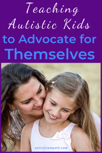 Teaching Autistic Kids to Advocate for Themselves