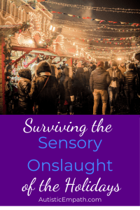 Surviving the Sensory Onslaught of the Holidays