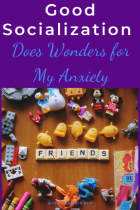 Good Socialization Does Wonders for My Anxiety pin