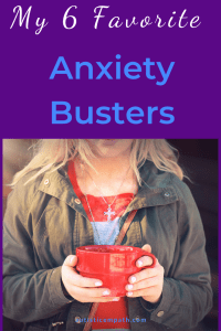 My 6 Favorite Anxiety Busters Pin
