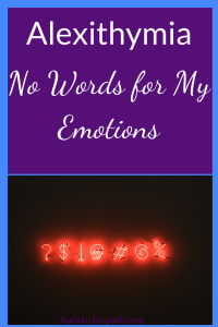 Alexithymia: no words for my emotions pin