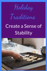 "A person's hands laying out Christmas themed cookies on a cookie sheet. Blue and white text on a purple background reads ""Holiday traditions create a sense of stability"""