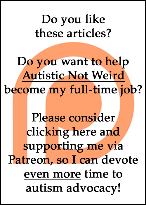 Support Autistic not Weird via Patreon